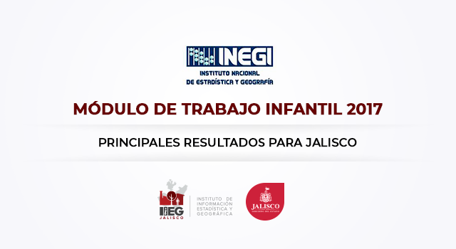 online retailer feb59 d841d Principales resultados para Jalisco del Módulo de Trabajo Infantil 2017