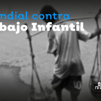 Día mundial contra el trabajo infantil, 12 de junio
